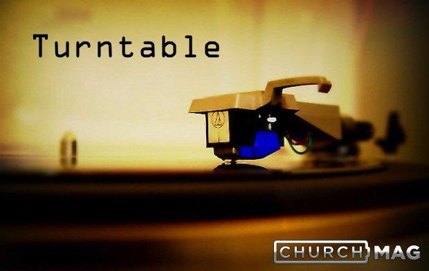 churchmag turntable music reviews christian