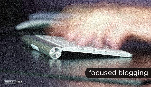 focused blogging tips