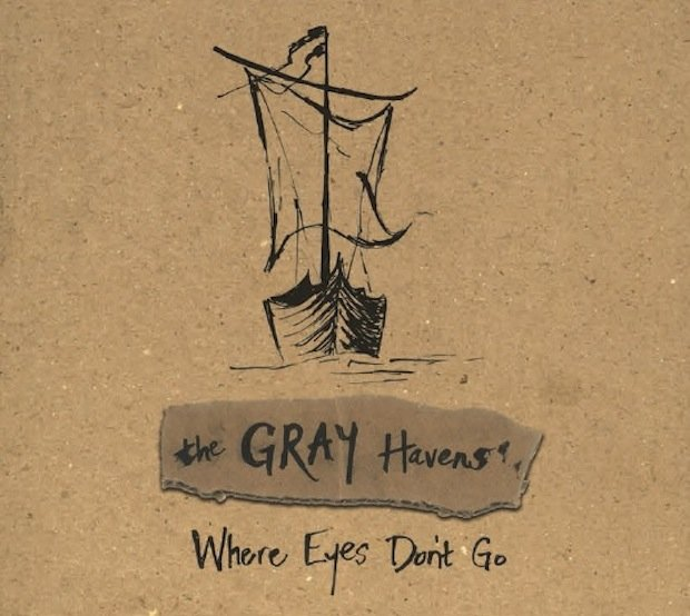 the Gray Havens Where Eyes Dont Go