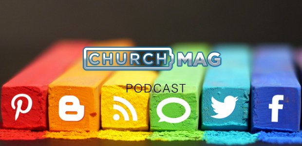 ChurchMag Podcast