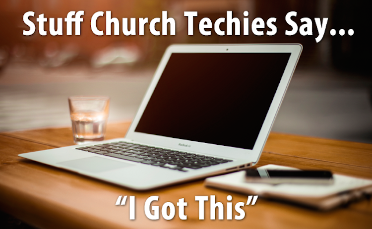 Stuff-Church-Techies-Say-I-Got-This