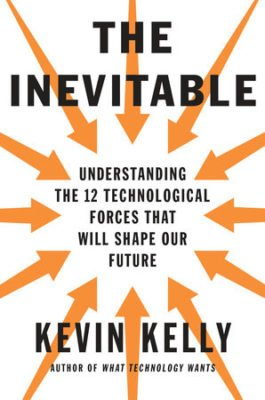'The Inevitable' by Kevin Kelly Book Review