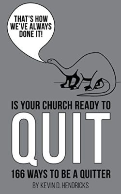 'Is Your Church Ready to Quit?' by Kevin Hendricks [Saturday Morning Review]