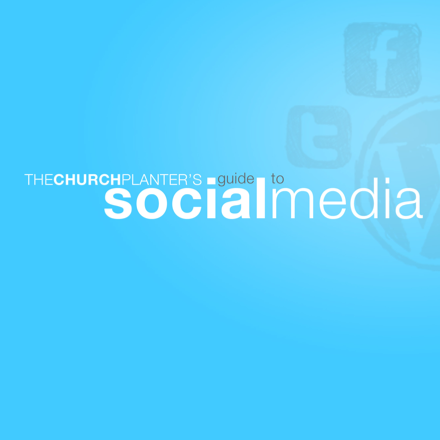 Free Church Planter's Guide to Social Media