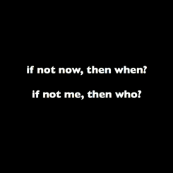 If Not Now, Then When…?