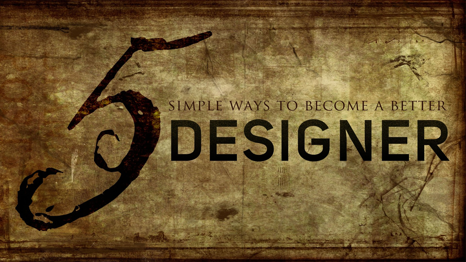 5 Ways To Become A Better Designer