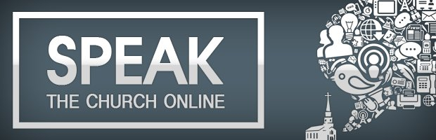 Speak: The Church Online