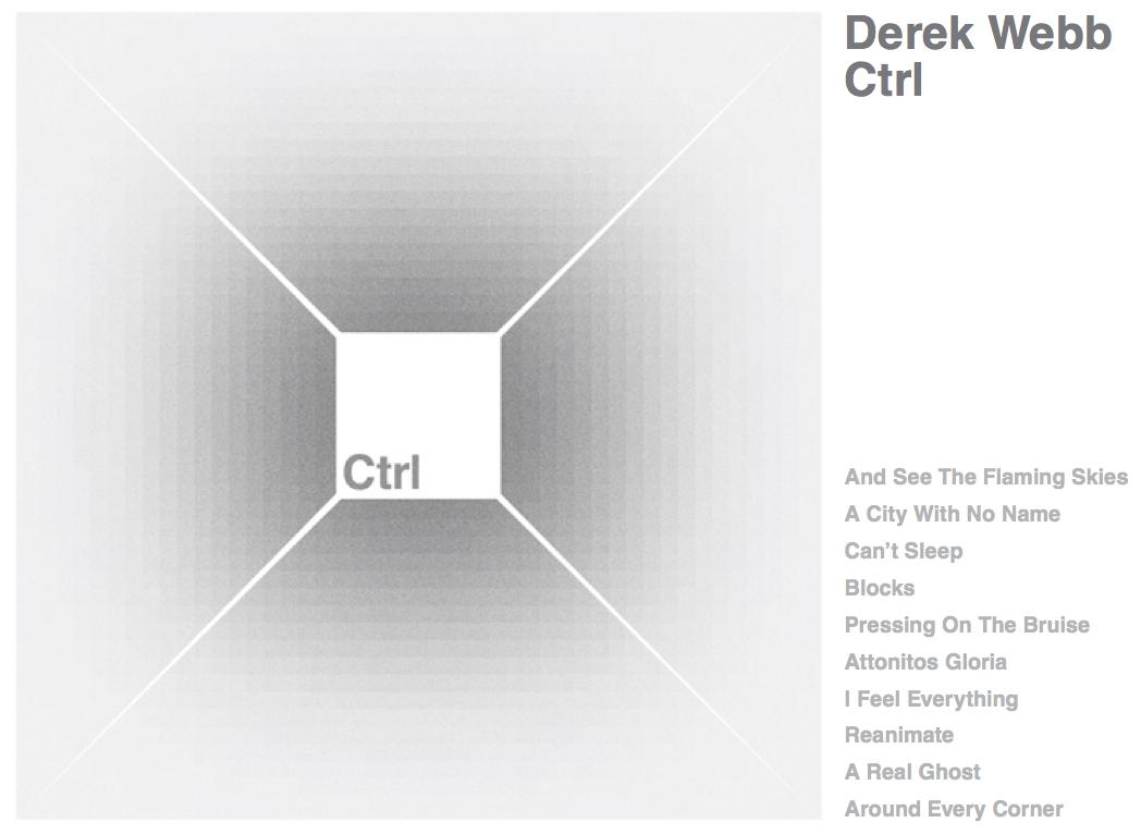 Turntable: 'Ctrl' by Derek Webb