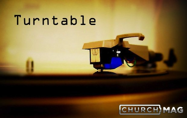 churchmag turntable music reviews christian