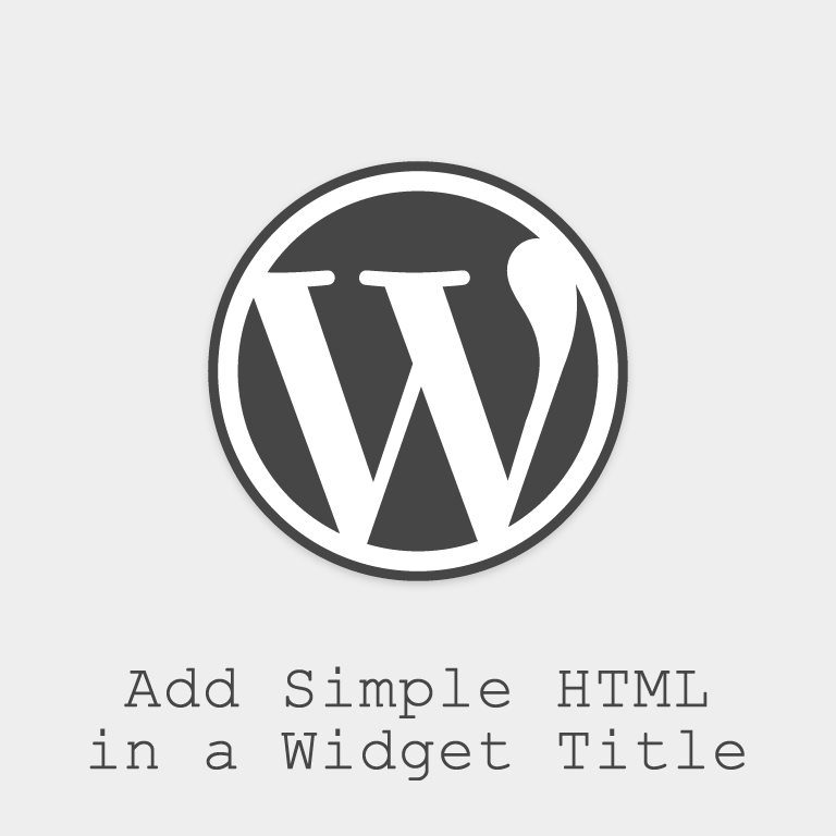 How To Add Simple Html In A Wordpress Widget Title Churchmag
