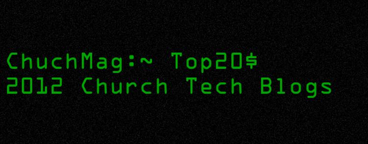 ChurchMag's 2012 Top 20 Church Technology Blogs