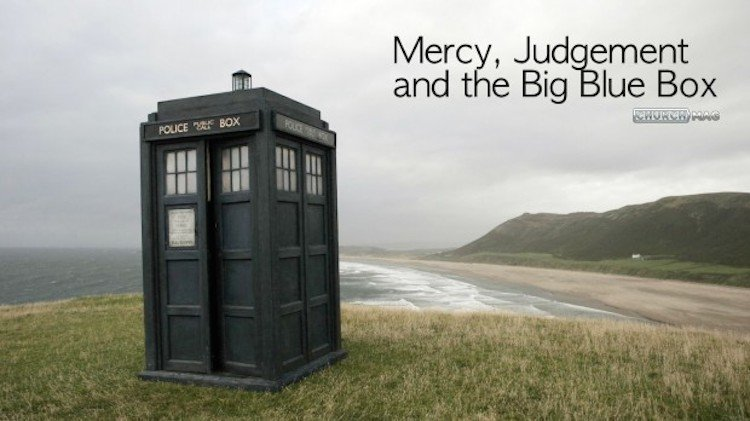Science Fiction & Biblical Reality: Mercy, Judgement and the Big Blue Box