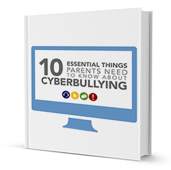 10 Essential Things Parents Need to Know About Cyberbullying