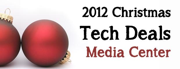 2012 Christmas Tech Deals: Media Centers