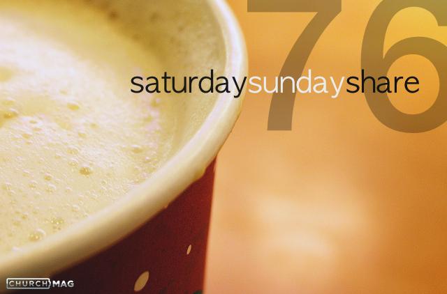 Saturday Sunday Share #76