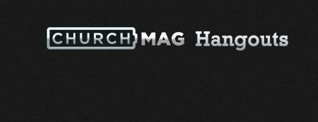 Churchmag Hangouts - Table of Contents
