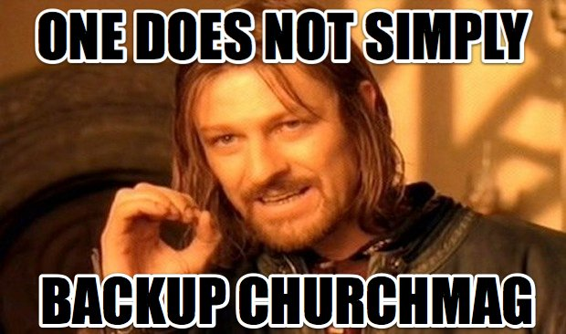 One Does Not SImply Backup ChurchMag