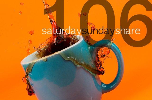 Saturday Sunday Share #106