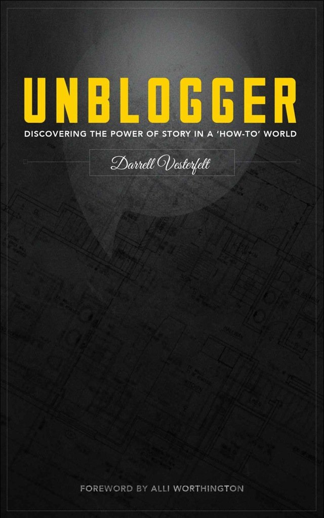 Book Review: 'UNBLOGGER' by Darrell Vesterfelt
