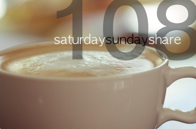Saturday Sunday Share #108