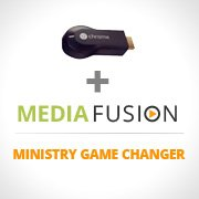 Media Fusion 2.0 — An Easy Way to Manage Church Media [Get A Free Chromecast]
