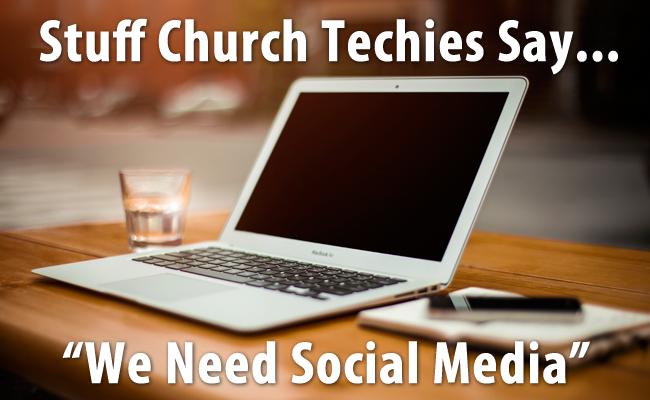 Stuff Church Techies Say: We Need Social Media