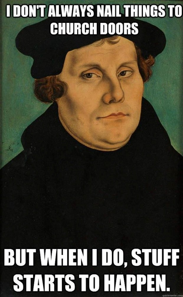 Happy Reformation Day! [Memes Included]