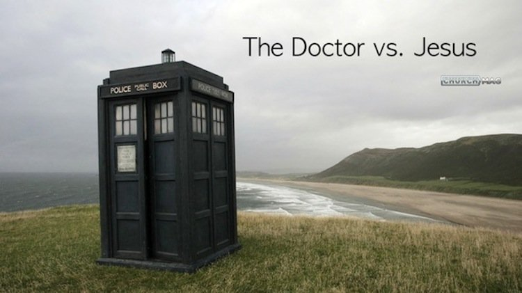 Science Fiction & Biblical Reality: The Doctor vs. Jesus