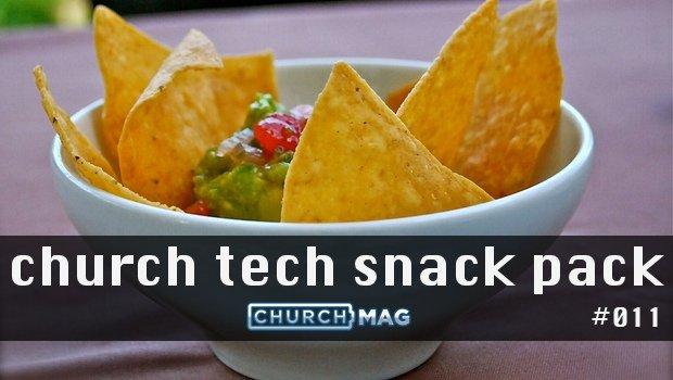 Church Tech Snack Pack #011
