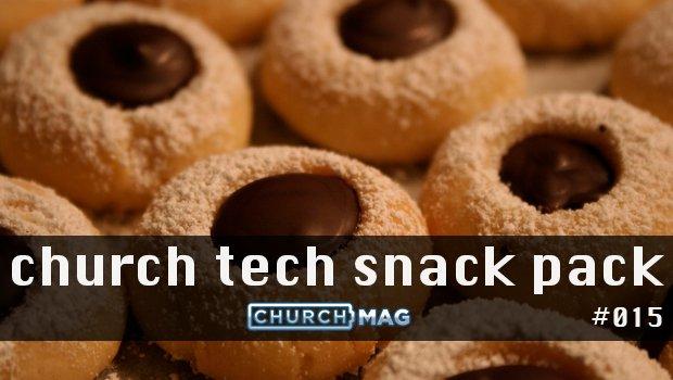 Church Tech Snack Pack #015