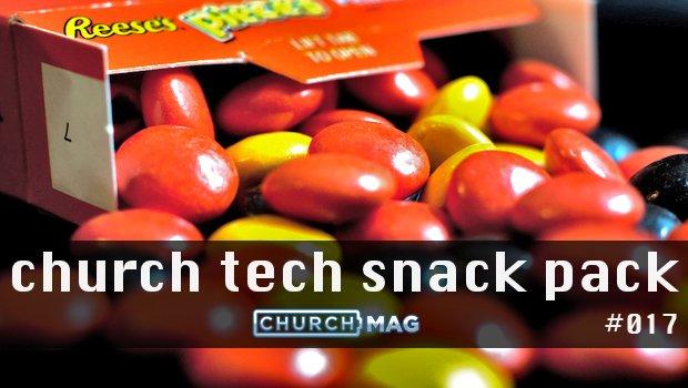 Church Tech Snack Pack #017