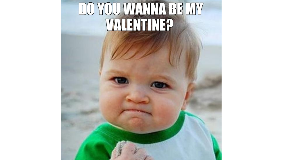 Happy Valentine's Day, Will You Be Meme?