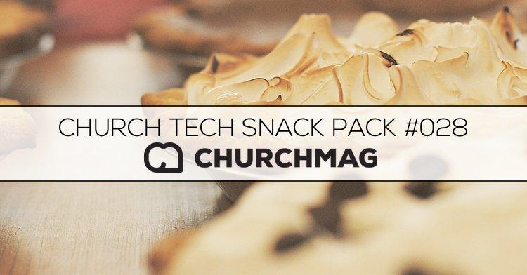 Church Tech Snack Pack #028