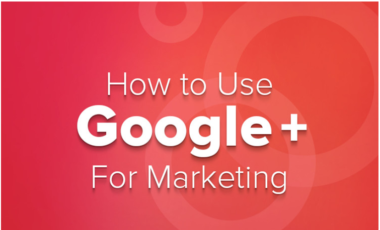How to Use Google+ for Marketing [Infographic]