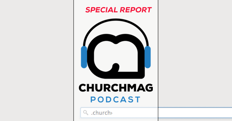 Everything You Need to Know About .church [Podcast]