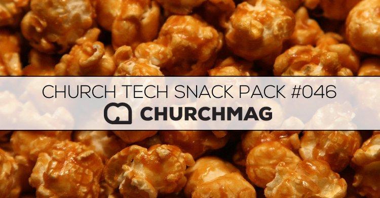 Church Tech Snack Pack #046