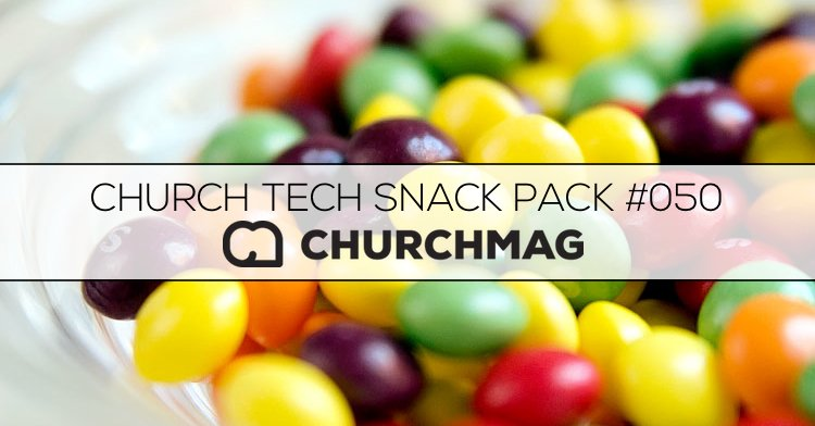 Church Tech Snack Pack #050