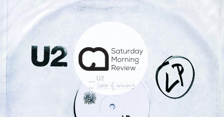 'Songs of Innocence' by U2 [Saturday Morning Review]