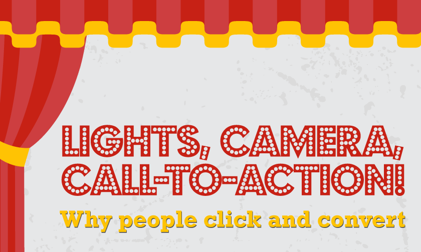 Lights, Camera, Call-To-Action [Infographic]