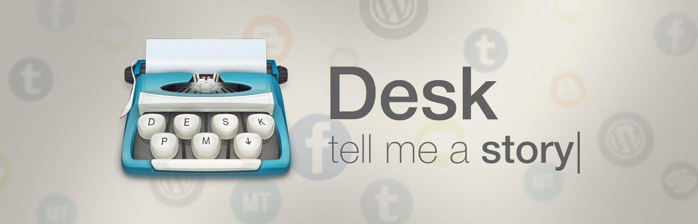 Desk: A Simple & Powerful Publishing App