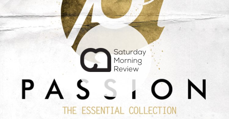 GIVEAWAY! – Passion: The Essential Collection [Saturday Morning Review]