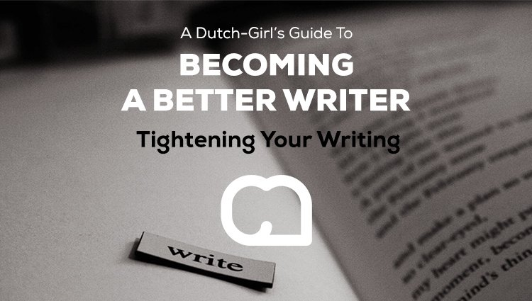 Becoming a Better Writer Series: Tightening Your Writing