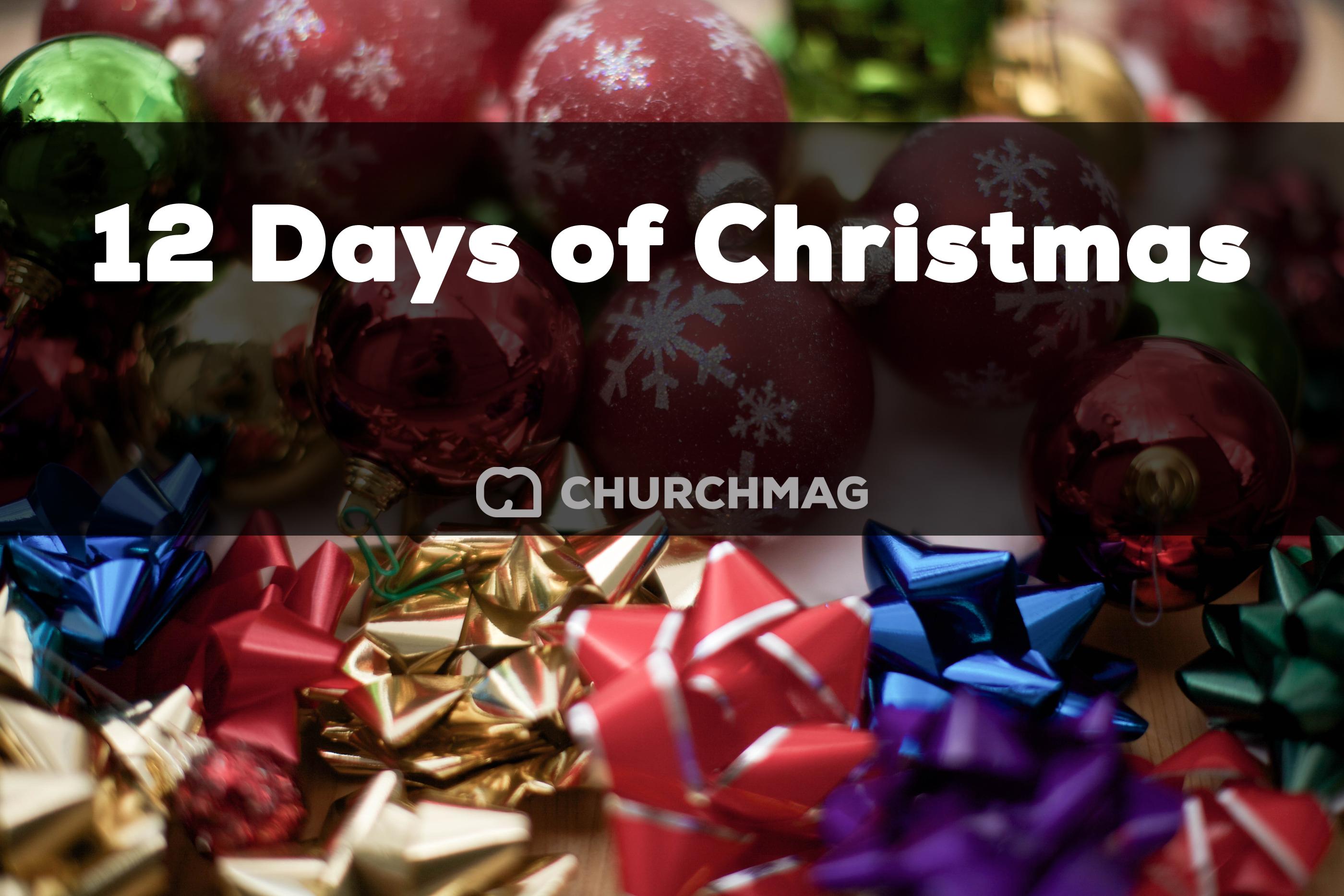 12 Days of ChurchMag Christmas