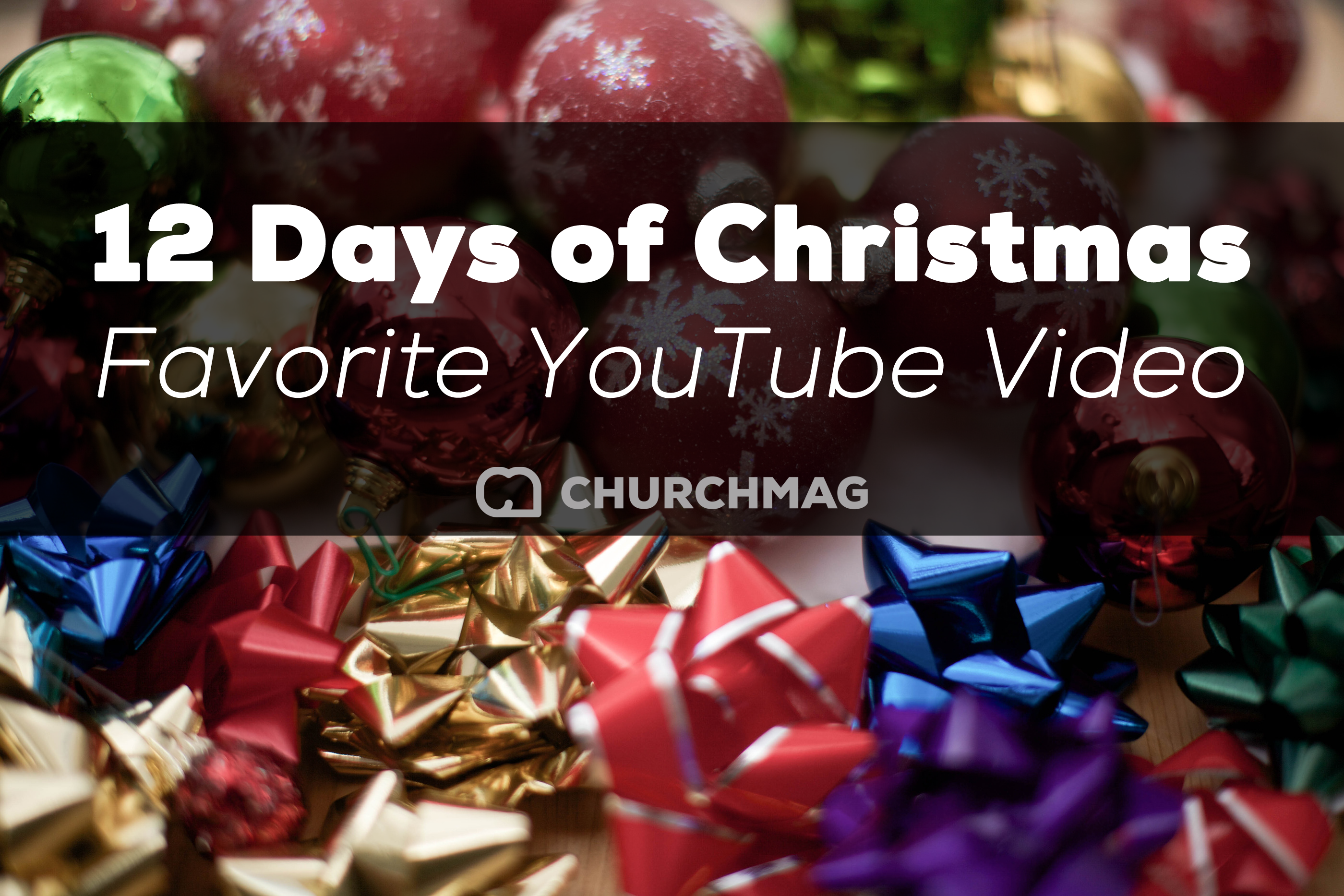 12 days of churchmag christmas favorite youtube video of 2014 - 12 Days Of Christmas Youtube