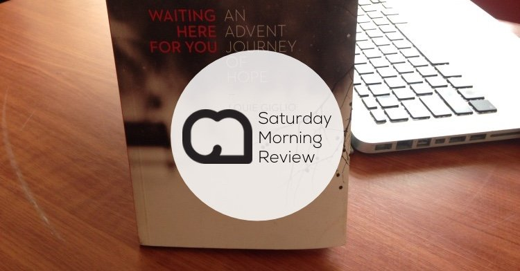 'An Advent Journey Of Hope' by Louie Giglio [Saturday Morning Review]