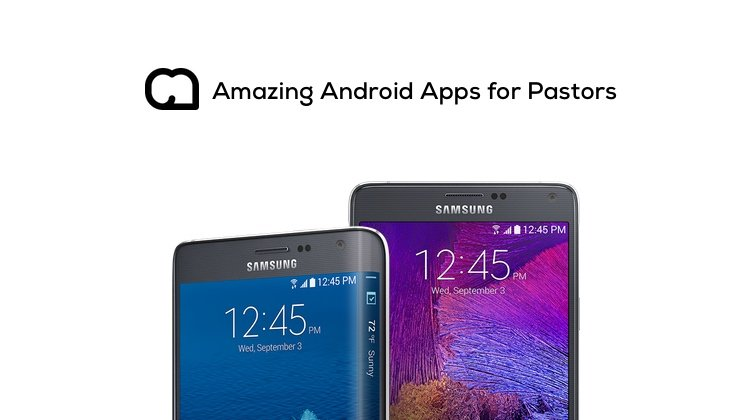 14 Amazing Android Apps for Pastors in 2015
