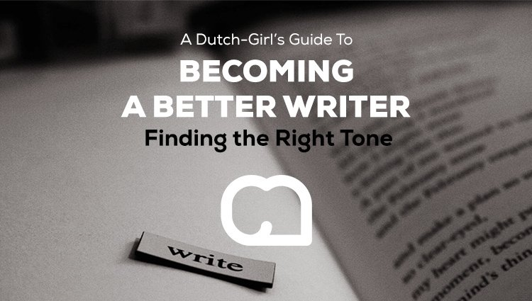 Becoming a Better Writer Series: Finding the Right Tone