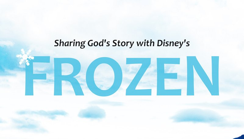 Sharing God's Story with Disney's Frozen [Infographic]