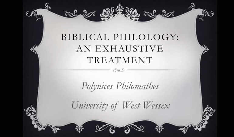 I Am the Very Model of a Biblical Philologist [Video]