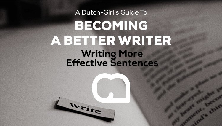 Becoming a Better Writer Series: Writing More Effective Sentences